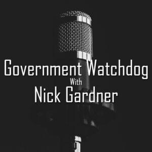 Government Watchdog w Nick Gardner