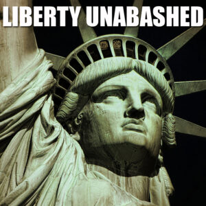 Liberty Unabashed